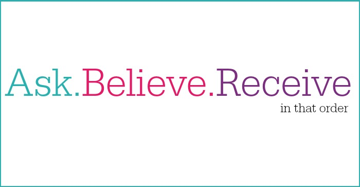 Ask Believe Receive: Are You Doing it Right?